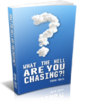 What The Hell Are You Chasing by Andrew Roberts